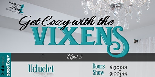 Get Cozy with the Vixens (Ucluelet)