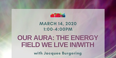 Our Aura: The energy field we live in/with