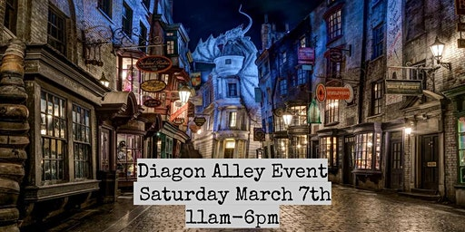 Diagon Alley Event - March 7th Saturday