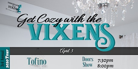 Get Cozy with the Vixens (Tofino) tickets