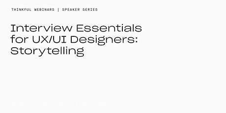 Thinkful Speaker Series || Interview Essentials for UX/UI Designers tickets