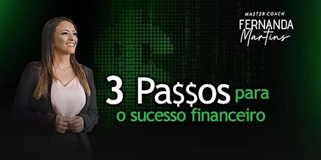 Palestra: 3 passos o sucesso financeiro! ingressos