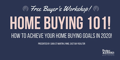 Home Buying 101! Achieve Your Real Estate Goals in 2020!