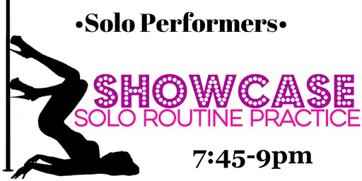 Monday 2/10–7:45-9pm -- SOLO ROUTINE PRACTICE