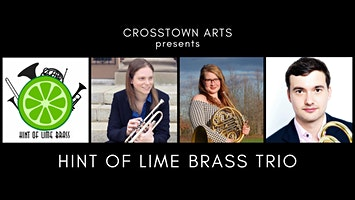 Crosstown Arts presents Hint of Lime Brass Trio