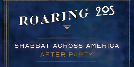 MJE & KJ Present: Shabbat Across America Dinner + Roaring 1920s AFTER PARTY *For 21-39 YJPs* tickets