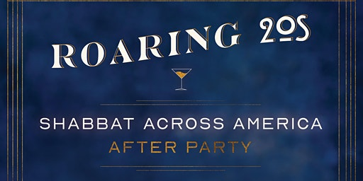 SOLD OUT MJE & KJ Present: Shabbat Across America Dinner + Roaring 1920s AFTER PARTY *For 21-39 YJPs*