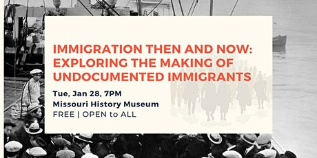 Immigration Then and Now: Exploring The Making of Undocumented Immigrants tickets