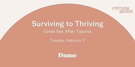 Surviving to Thriving: Great Sex After Trauma tickets