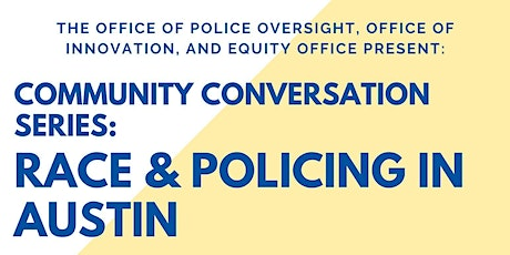 Community Conversation Series: Race & Policing in Austin tickets