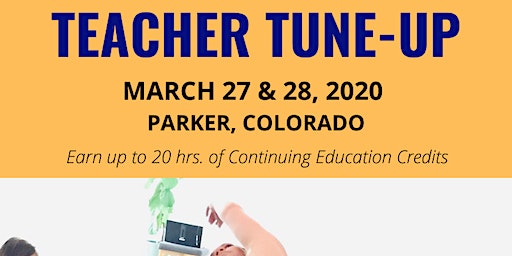 2020 Tune-up Your Teaching Weekend Parker/Lone Tree