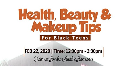 Health, Beauty and Makeup tips for Black Teens. Bring a Teen ages 13-17!!! tickets