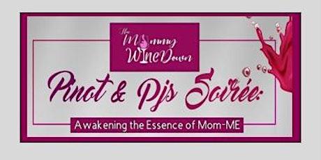 Pinot & PJs Soirée: Awakening the Essence of Mom-ME tickets