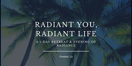 Radiant You, Radiant Life: A 1-Day Retreat & Evening of Radiance tickets