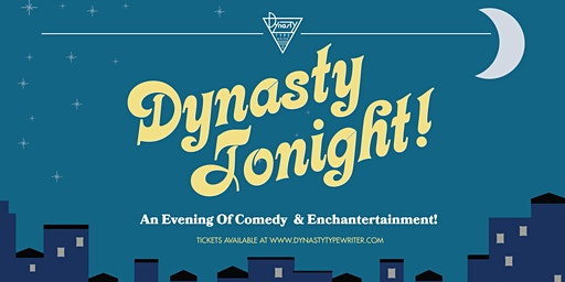 Dynasty Tonight! Stand-Up + Variety Show! w/ Demetri Martin, Benito Skinner, Joe Mande, Taylor Tomlinson, Natalie Palamides, Luke Null, + More!