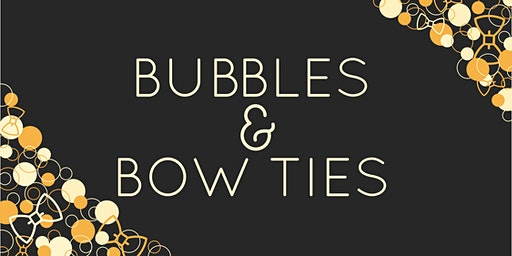 Bubbles & Bow Ties!