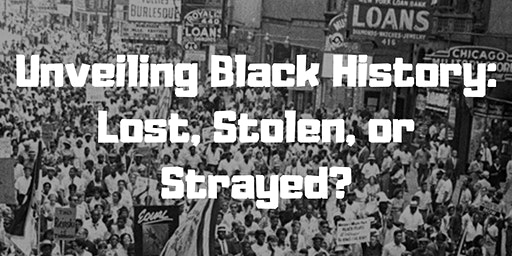 Unveiling Black History: Lost, Stolen, or Strayed?