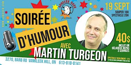 Soirée d'humour avec MARTIN TURGEON billets