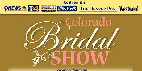 COLORADO BRIDAL SHOW-3-22-20 Doubletree Thornton - North Denver  tickets