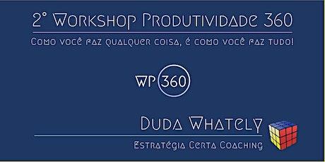 2° Workshop PRODUTIVIDADE 360 ingressos