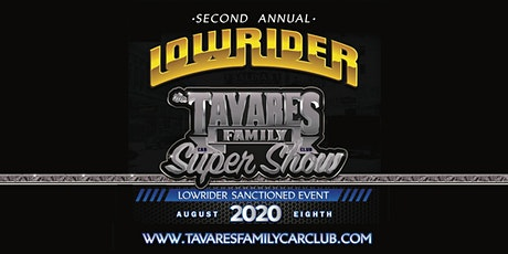2nd Annual Tavares Family Car Club Lowrider Super Show Salinas tickets