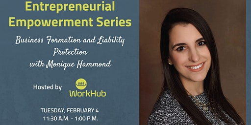 Entrepreneurial Empowerment Series: Business Formation and Liability Protection