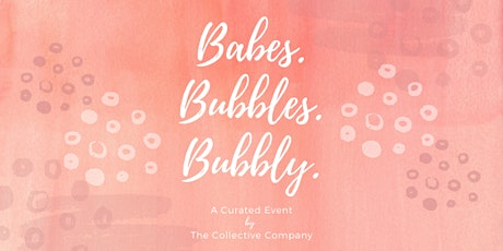 Babes. Bubbles. Bubbly. tickets
