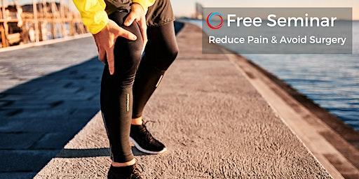 Reduce Pain & Avoid Surgery - Learn How | Free Seminar Jan 30