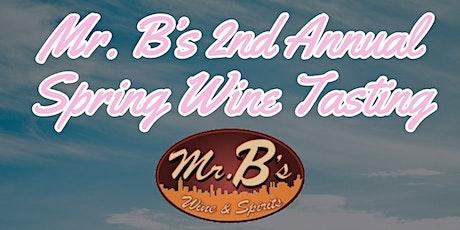 Mr. B's 2nd Annual Spring Wine Tasting tickets