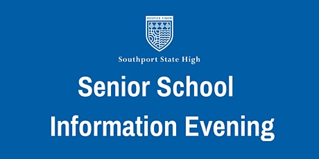Southport State High Senior School Information Evening  tickets