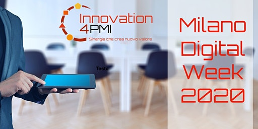 Innovation 4 PMI alla Milano Digital Week