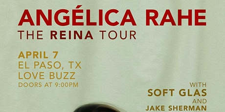 Angélica Rahe // Soft Glas // Jake Sherman - The Reina Tour at Love Buzz tickets