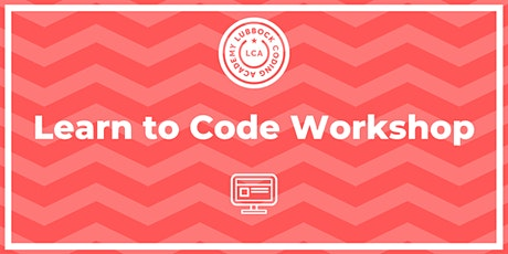 FREE Learn To Code Workshop| 02.13.20 | @ Lubbock Coding Academy tickets