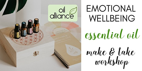Emotional Wellness Essential Oil Make and Take Workshop - Oiltribe & Ora Wellness tickets