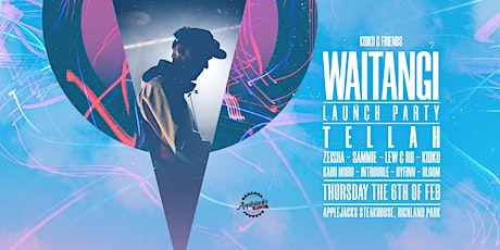 Kidku & Friends feat. TELLAH - Waitangi Launch Party tickets