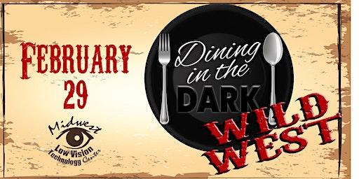 Dining in the Dark - The Wild West