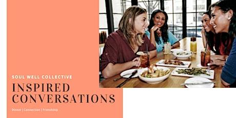 Inspired Conversations- Women's Dinner tickets