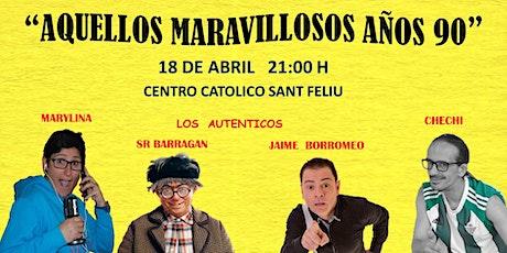 """""""AQUELLOS MARAVILLOSOS AÑOS 90"""" entradas"""