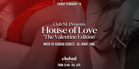 Club NL Presents: House of Love 'The Valentine Edition' tickets