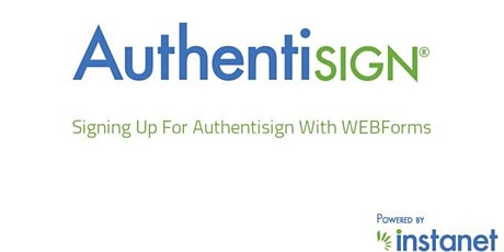 Mastering Webforms/Instanet /Authentisign tickets