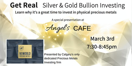 Get Real - Silver & Gold Bullion Investing - Mar 3 tickets