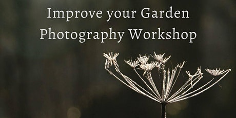 Improve your Garden Photography Workshop tickets