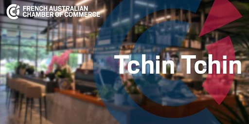 QLD | Tchin-Tchin Networking Evening with the Alliance Française @ Novotel Brisbane South Bank - Thursday 12 March