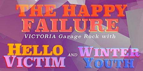 The Happy Failure (Victoria) // Hello Victim (Van) //  Winter Youth (Van) tickets