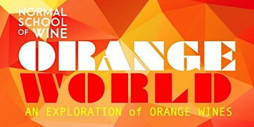 SEMINAR - ORANGE WORLD:  An Exploration of Orange Wines