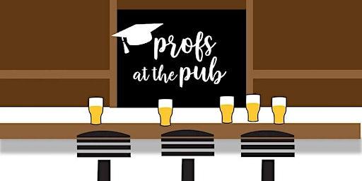 February Professors at the Pub