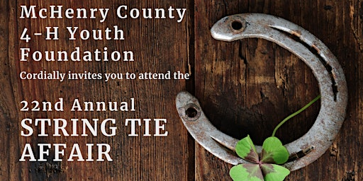 22nd Annual String Tie benefiting the McHenry County 4-H Youth Foundation