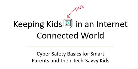 Keeping Kids Safe in an Internet Connected World tickets