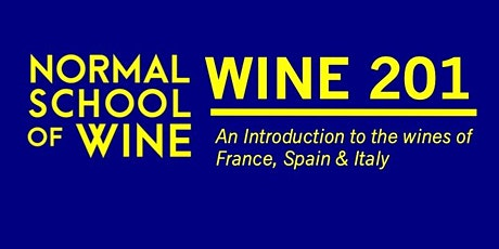 COURSE - WINE 201: Introduction to Wines of FRANCE, ITALY, & SPAIN tickets