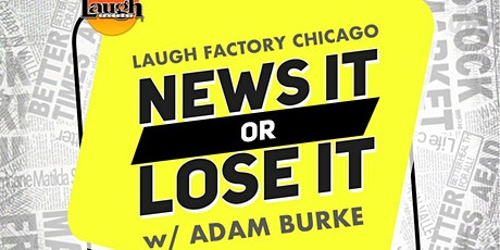 NEWS IT (Or Lose It) Topical Comedy Show/Panel at Laugh Factory Chicago tickets
